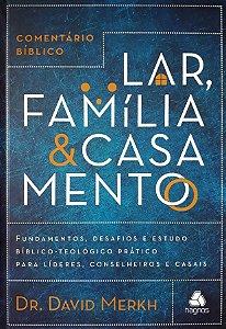COMENTÁRIO BÍBLICO LAR, FAMÍLIA E CASAMENTO