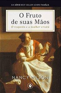 O FRUTO DE SUAS MÃOS