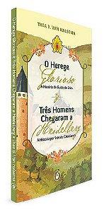 O HEREGE GLORIOSO & TRÊS HOMENS CHEGARAM A HEIDELBERG