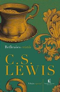 REFLEXÕES CRISTÃS - C. S. LEWIS