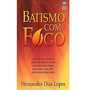 BATISMO COM FOGO - HERNANDES DIAS LOPES