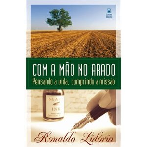 COM A MÃO NO ARADO - RONALDO LIDÓRIO