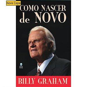 COMO NASCER DE NOVO - BILLY GRAHAM