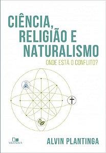 CIÊNCIA, RELIGIÃO E NATURALISMO