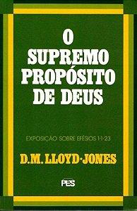 O SUPREMO PROPÓSITO DE DEUS
