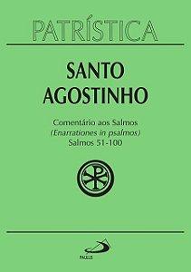 PATRÍSTICA COMENTÁRIO AOS SALMOS 51 A 100