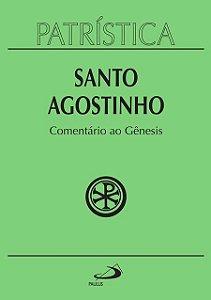 PATRÍSTICA COMENTÁRIO AO GÊNESIS
