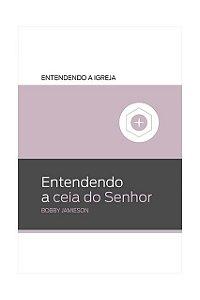 ENTENDENDO A CEIA DO SENHOR