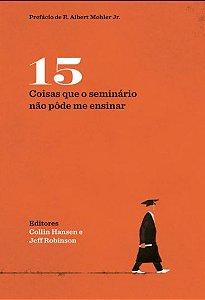 15 COISAS QUE O SEMINÁRIO NÃO PÔDE ME ENSINAR