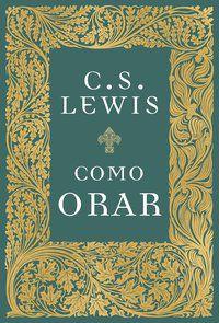 COMO ORAR - C. S. LEWIS