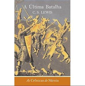 AS CRÔNICAS DE NÁRNIA A ULTIMA BATALHA