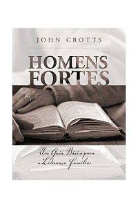 HOMENS FORTES 2a. EDIÇÃO