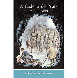 AS CRÔNICAS DE NÁRNIA A CADEIRA DE PRATA