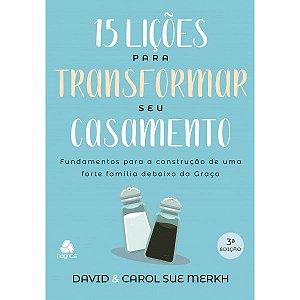 15 LIÇÕES PARA TRANSFORMAR SEU CASAMENTO