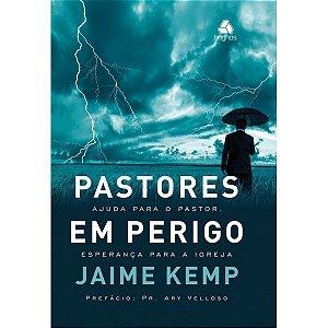 PASTORES EM PERIGO - NOVA EDIÇÃO
