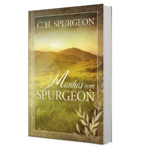 DEVOCIONAL MANHÃS COM SPURGEON