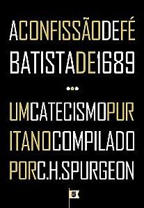 A CONFISSÃO DE FÉ BATISTA DE 1689