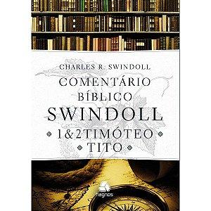 COMENTÁRIO BÍBLICO SWINDOLL 1 E 2 TIMÓTEO E TITO