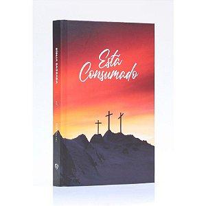 BÍBLIA ACF ESTÁ CONSUMADO CAPA DURA