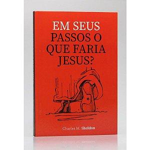 EM SEUS PASSOS O QUE FARIA JESUS -  BROCHURA