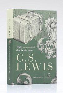 TODO MEU CAMINHO DIANTE DE MIM - C. S. LEWIS