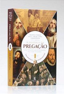 A HISTORIA DA PREGAÇÃO VOLUME 1