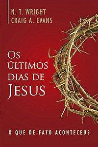 OS ULTIMOS DIAS DE JESUS