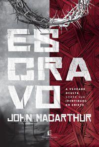 ESCRAVO - JOHN MACARTHUR - THOMAS NELSON