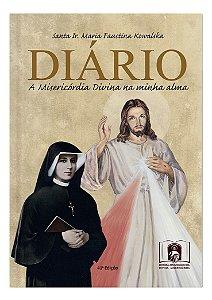Diário de Santa Faustina - A Misericórdia Divina na Minha Alma