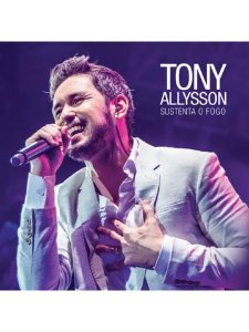 CD TONY ALLYSSON - SUSTENTA O FOGO AO VIVO