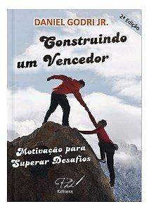 CONSTRUINDO UM VENCEDOR - MOTIVAÇÃO PARA SUPERAR DESAFIOS