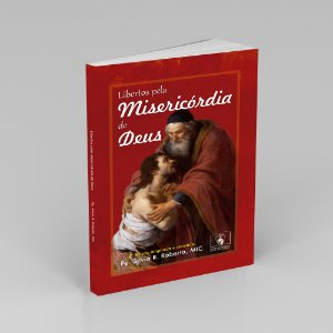 Libertos pela Misericórdia de Deus