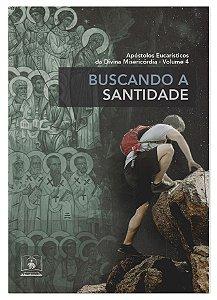 APÓSTOLOS EUCARÍSTICOS DA DIVINA MISERICÓRDIA - VOL.4