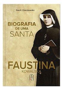 BIOGRAFIA DE UMA SANTA - FAUSTINA KOWASLSKA