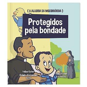 A ALEGRIA DA MISERICÓRDIA - VOL. 4 - PROTEGIDOS PELA BONDADE