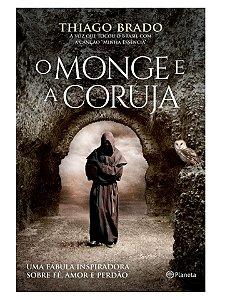 O MONGE E A CORUJA - THIAGO BRADO