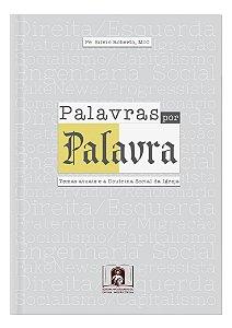 PALAVRAS POR PALAVRA: Temas Atuais e a Doutrina Social da Igreja
