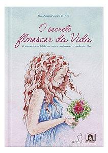 O SECRETO FLORESCER DA VIDA