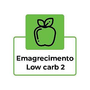 EMAGRECIMENTO LOW CARB 2 -  ALMOÇO OU JANTAR - 7 REFEIÇÕES