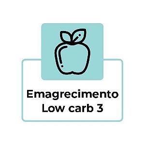 EMAGRECIMENTO LOW CARB 3 -  ALMOÇO OU JANTAR - 7 REFEIÇÕES