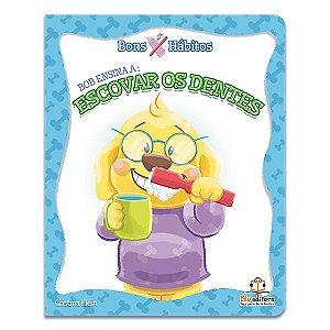 Livro Bob Ensina Escovar os Dentes Bons Hábitos