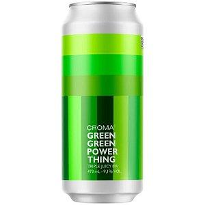Cerveja Croma Green Green Power Thing TDH Triple Juicy IPA Lata - 473ml