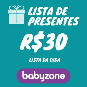 Lista De Presente da Dida Baby Zone R$ 30,00