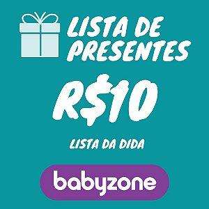 Lista De Presente da Dida Baby Zone R$ 10,00