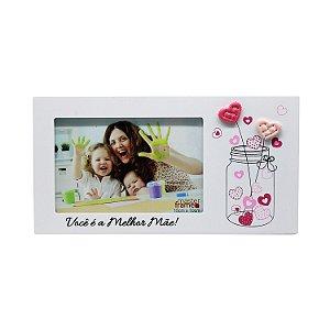 """Porta Retrato de Madeira 10x15 """"Você é a Melhor Mãe"""""""
