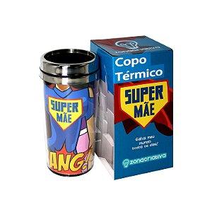 "Copo Térmico ""Super Mãe"" 450ml"