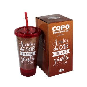 "Copo com Led ""A Vida é da Cor"" 500ml"