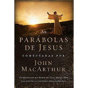 As Parábolas De Jesus – Comentadas Por John MacArthur