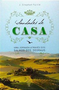 SAUDADES DE CASA – UMA VIAGEM ATRAVÉS DOS SALMOS DOS DEGRAUS