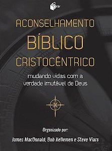 Aconselhamento Bíblico Cristocêntrico